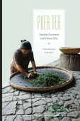 Libro in inglese Puer Tea: Ancient Caravans and Urban Chic Jinghong Zhang
