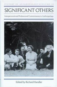 Significant Others: Interpersonal and Professional Commitments in Anthropology - cover