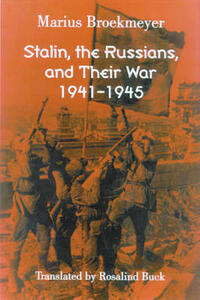 Stalin, the Russians, and Their War: 1941-1945 - cover