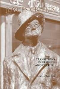 Joyce's Critics: Transitions in Reading and Culture - cover
