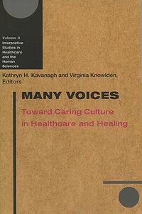 Many Voices: Toward Caring Culture in Healthcare and Healing - cover