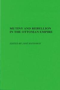 Mutiny and Rebellion in the Ottoman Empire - cover
