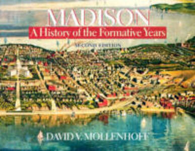 Madison: A History of the Formative Years - David V. Mollenhoff - cover