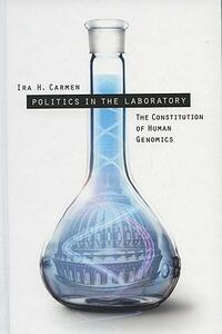 Politics in the Laboratory: The Constitution of Human Genomics - cover