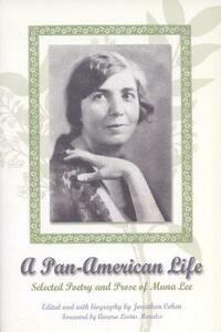 A Pan-American Life: Selected Poetry and Prose of Muna Lee - cover