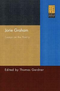 Jorie Graham: Essays on the Poetry - cover