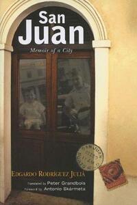 San Juan: Memoir of a City - Edgardo Rodriguez Julia - cover