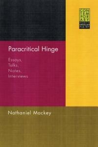 Paracritical Hinge: Essays, Talks, Notes, Interviews - Nathaniel Mackey - cover