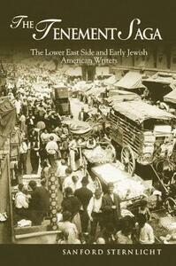The Tenement Saga: The Lower East Side and Early Jewish American Writers - cover