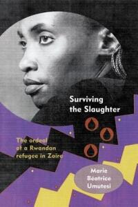 Surviving the Slaughter: The Ordeal of a Rwandan Refugee in Zaire - cover