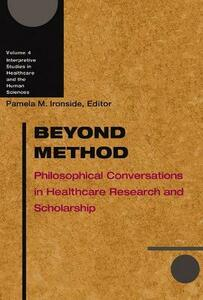 Beyond Method: Philosophical Conversations in Healthcare Research and Scholarship - cover
