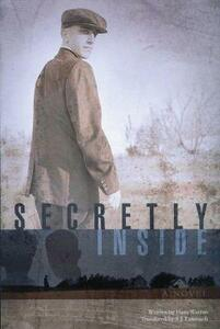 Secretly Inside: A Novel - Hans Warren - cover