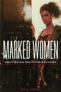 Marked Women: Prostitutes and Prostitution in the Cinema - Russell Campbell - cover