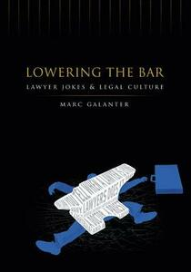 Lowering the Bar: Lawyer Jokes and Legal Culture - Marc Galanter - cover