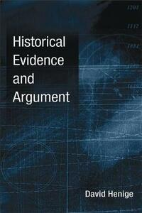 Historical Evidence and Argument - David Henige - cover