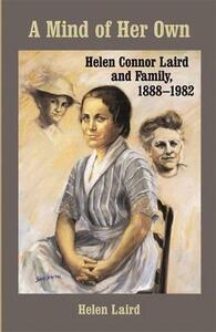 A Mind of Her Own: Helen Connor Laird and Family, 1888-1982 - Helen L. Laird - cover