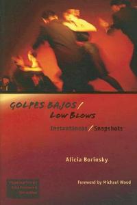 Golpes Bajos/Low Blows: Instantaneas/Snapshots - Alicia Borinsky - cover
