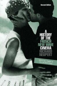 A History of the French New Wave Cinema - Richard Neupert - cover