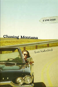 Chasing Montana: A Love Story - Lori Soderlind - cover