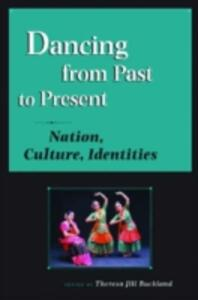 Dancing from Past to Present: Nation, Culture, Identities - cover