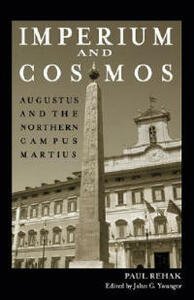 Imperium and Cosmos: Augustus and the Northern Campus Martius - Paul Rehak - cover