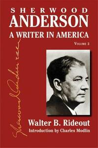 Sherwood Anderson v. 2: A Writer in America - Walter B. Rideout - cover