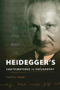 On the Way to Heidegger's Contributions to Philosophy - Parvis Emad - cover