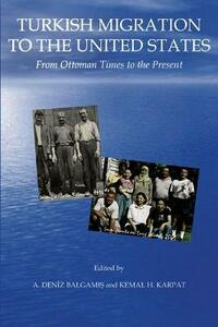 Turkish Migration to the United States: From the Ottoman Times to the Present - cover