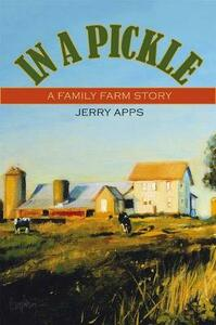 In a Pickle: A Family Farm Story - Jerry Apps - cover