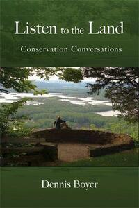 Listen to the Land: Conservation Conversations - Dennis Boyer - cover