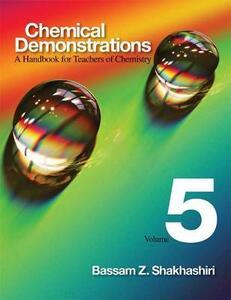Chemical Demonstrations, Volume Five: A Handbook for Teachers of Chemistry - Bassam Z. Shakhashiri - cover