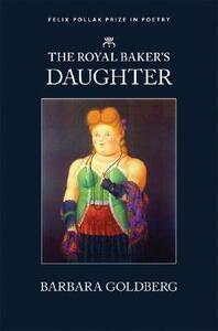 The Royal Baker's Daughter - Barbara Goldberg - cover