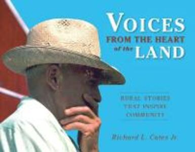 Voices from the Heart of the Land: Rural Stories That Inspire Community - Richard L. Cates - cover