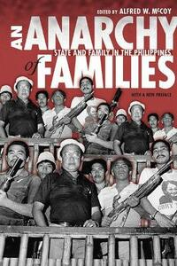 An Anarchy of Families: State and Family in the Philippines - cover