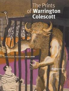 The Prints of Warrington Colescott: A Catalogue Raisonne, 1948-2008 - cover