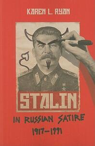 Stalin in Russian Satire, 1917-1991 - Karen L. Ryan - cover