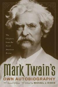 Mark Twain's Own Autobiography: The Chapters from the North American Review - cover