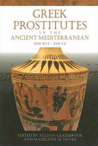 Greek Prostitutes in the Ancient Mediterranean, 800 BCE-200 CE - cover
