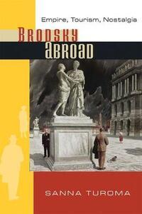 BRODSKY ABROAD: Empire, Tourism, Nostalgia - cover