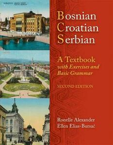 BOSNIAN, CROATIAN, SERBIAN: A TEXTBOOK, 2ND ED (PLUS FREE DVD): A Textbook, with Exercises and Basic Grammar - cover