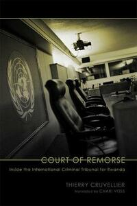 Court of Remorse: Inside the International Criminal Tribunal for Rwanda - Thierry Cruvellier - cover