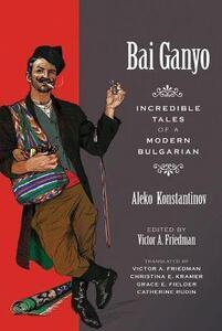 BAI GANYO: Incredible Tales of a Modern Bulgarian - cover
