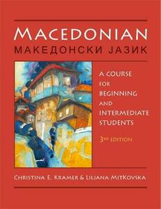 Macedonian: A Course for Beginning and Intermediate Students - Christina E. Kramer,Liljana Mitkovska - cover