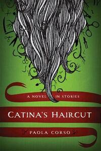 Catina's Haircut: A Novel in Stories - Paola Corso - cover