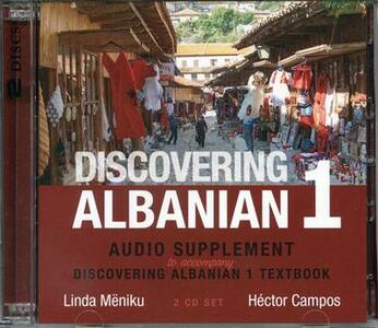 Discovering Albanian I Audio Supplement: To Accompany 'Discovering Albanian I Textbook' - Linda Meniku,Hector Campos - cover