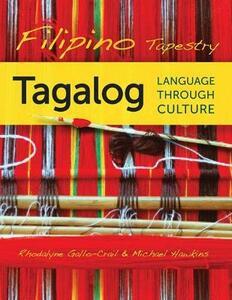 Filipino Tapestry: Tagalog Language through Culture - Rhodalyne Gallo-Crail,Michael Hawkins - cover