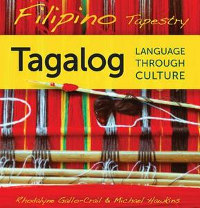 Filipino Tapestry Audio Supplement: To accompany Filipino Tapestry, Tagalog Language through Culture - Rhodalyne Gallo-Crail,Michael Hawkins - cover