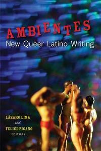 Ambientes: New Queer Latino Writing - cover