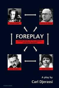 Foreplay: Hannah Arendt, the Two Adornos and Walter Benjamin - Carl Djerassi - cover
