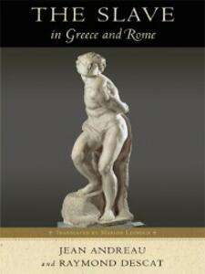 The Slave in Greece and Rome - Jean Andreau - cover